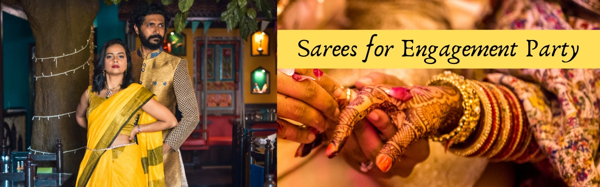 Sarees for Engagement Party